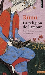 Rûmî. La religion de l'amour de Leili Anvar