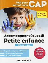 Tout pour réussir mon CAP Accompagnant éducatif petite enfance (2018) - Épreuves professionnelles EP1-EP2-EP3 (2018) de Michèle Dijeaux