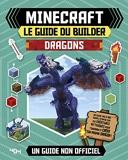 Minecraft le guide du builder, Dragons - Le guide du builder - Dragons - Guide de jeux vidéo - Dès 8 ans