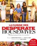 La Cuisine des Desperate Housewives - Mettez du piquant dans vos assiettes !