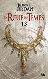 La Roue du Temps, T13 - Une couronne d'épées - première partie