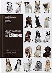 L'Encyclopédie mondiale des chiens - Les 331 races reconnues à travers le monde d'Isabelle Collin