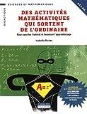 Des activités mathématiques qui sortent de l'ordinaire - Pour susciter l'intérêt et favoriser l'apprentissage