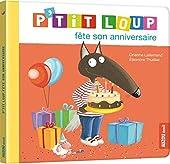 P'tit Loup - P'tit Loup fête son anniversaire d'Orianne Lallemand