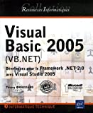 Visual Basic 2005 (VB.NET) Développez pour le Framework .NET 2.0 avec Visual Studio 2005
