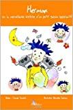 Herman, ou la merveilleuse histoire d'un petit garçon hyperactif de Pascale Poncelet,Bérengère Sudmann ( 15 juin 2004 ) - 15/06/2004