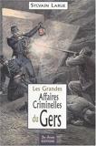 Les grandes affaires criminelles du Gers