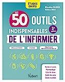 Les 50 outils indispensables de l'infirmier - Évaluations - Stages - Pratique professionnelle (2021)
