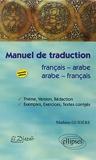 Manuel de Traduction Français-Arabe / Arabe-Français - Thème, Version, Rédaction, Exemples, Exercices, Textes Corrigés