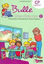Bulle Méthode de lecture CP 2008 Cahier d'exercices n 2 - Cahier d'exercices 2, Edition 2008 Tome 2 de Patricia Bucheton