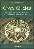 Crop circles - Les cercles de culture : géométrie, phénomène, recherche de Andreas Müller ( 14 avril 2003 ) - 14/04/2003