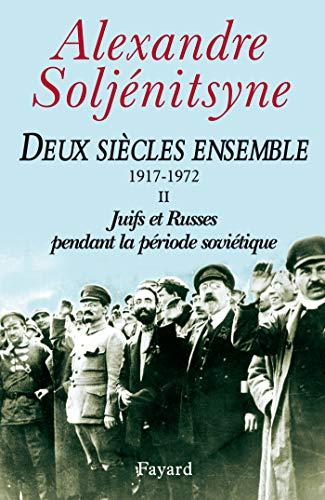 Deux siècles ensemble, 1917-1972, tome 2