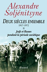 Deux siècles ensemble, 1917-1972, tome 2 - Juifs et Russes pendant la période soviétique d'Alexandre Soljenitsyne
