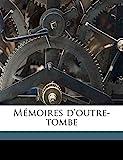 Memoires D'Outre-Tombe Volume 5 - Nabu Press - 19/06/2010