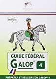 Guide fédéral - Galop 4 - Préparer et réussir son galop 4