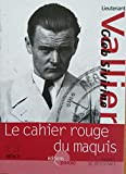 Le cahier rouge du maquis, journal de résistance suivi de L'homme boussole, témoignages