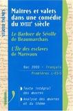 Maîtres et valets dans une comédie du XVIIIe siècle - L'île des esclaves de Marivaux - Le barbier de Séville de Beaumarchais