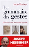 La Grammaire des gestes - Découvrez votre personnalité gestuelle - Flammarion - 30/03/2006
