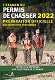 L'examen du permis de chasser 2022 - Préparation officielle aux questions théoriques