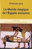 Le monde magique de l'Egypte ancienne - Editions Tallandier - 05/05/2011