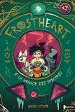 Frostheart - La menace des spectres - Tome 2 - roman dès 9 ans (2)