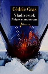 Vladivostok - Neiges et moussons de Cédric Gras