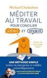 Méditer au travail - Pour concilier sérénité et efficacité - Livre avec un CD audio d'exercices conçus et lus par Christophe André