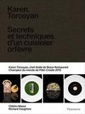 Karen Torosyan - Secrets et techniques d'un cuisinier orfèvre