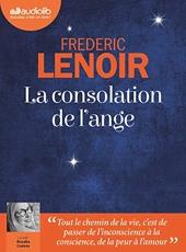 La Consolation de l'ange - Livre audio 1 CD MP3 de Frédéric Lenoir