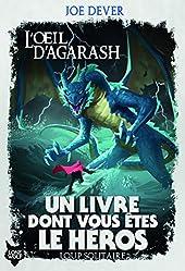 L'OEIL D'AGARASH - UN LIVRE DONT VOUS ETES LE HEROS - LOUP SOLITAIRE 29 de Joe Dever