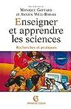 Enseigner et apprendre les sciences - Recherches et pratiques