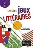 Cahier de jeux littéraires 2de 1re
