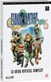 Final Fantasy Crystal Chronicles - Le guide officiel complet