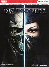 Dishonored 2 - Prima Official Guide de Michael Lummis