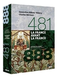 La France avant la France (481-888) Version brochée - Belin - 04/12/2010