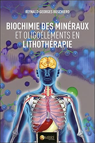 Biochimie des minéraux et oligoéléments en lithothérapie