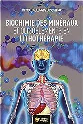 Biochimie des minéraux et oligoéléments en lithothérapie de Reynald Georges Boschiero