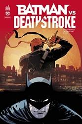 Batman vs Deathstroke - Tome 0 de PRIEST Christopher