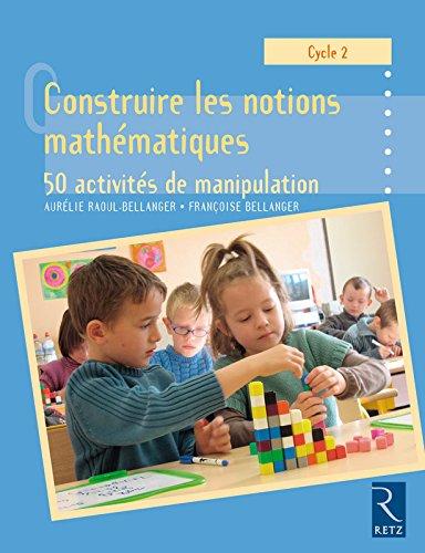 Construire les notions mathématiques Cycle 2