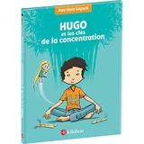 Hugo et les clés de la concentration - Police d'écriture adaptée pour les DYS
