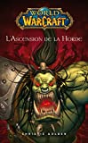 World of Warcraft - L'ascension de la horde - L'ascension de la horde - Format Kindle - 5,99 €