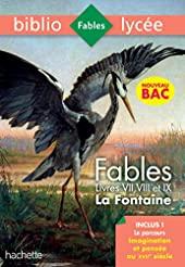 Bibliolycée - Fables de la Fontaine, Jean de la Fontaine - 1eres technos - BAC 2021 Parcours Imagina - Livres de VII à IX de Jean de La Fontaine