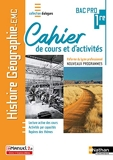 Histoire-Géographie - EMC - 1re Bac Pro - Cahier de cours et d'activités