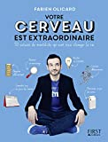 Votre cerveau est extraordinaire ! (Hors collection) - Format Kindle - 9,99 €