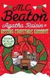 Agatha Raisin and Kissing Christmas Goodbye - Constable Crime - 01/06/2009