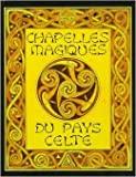 Chapelles magiques du pays celte de Georges Prat ( 17 octobre 2005 ) - 17/10/2005