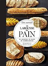 Le Larousse du Pain d'Eric Kayser