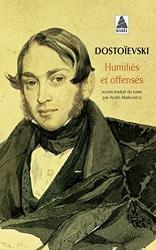 Humiliés et Offensés de Fedor Mikhaïlovitch Dostoïevski