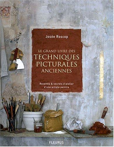 Le grand livre des techniques picturales anciennes