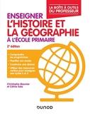 Enseigner l'histoire et la géographie à l'école primaire - La boîte à outils du professeur - 2e éd - La boîte à outils du professeur